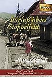 Barfuß übers Stoppelfeld. Band 3 und 4: Unvergessene Dorfgeschichten 1917-1968 (Zeitgut - Auswahl)