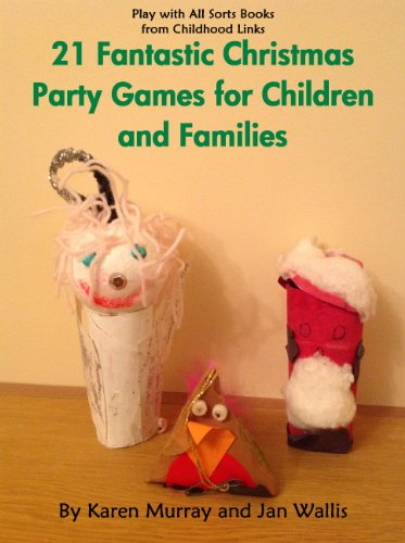 21 Fantastic Christmas Party Games for Children and Families (Play with All Sorts)