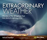 ISBN: 1446301915 - Extraordinary Weather: Wonders of the Atmosphere from Dust Storms to Lightning Strikes