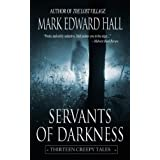 Servants of Darkness (Thirteen Creepy Tales) ~ Mark Edward Hall