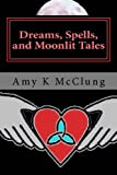 img - for Dreams, Spells, and Moonlit Tales (The Parker Harris Series) book / textbook / text book