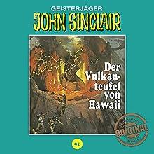 Der Vulkanteufel von Hawaii (John Sinclair - Tonstudio Braun Klassiker 90) Hörspiel von Jason Dark Gesprochen von:  div.