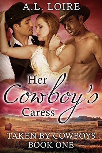 Her Cowboy's Caress: (Taken by Cowboys: Part 1) A Billionaire Western Romance