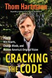 Cracking the Code: How to Win Hearts, Change Minds, and Restore Americas Original Vision (BK Currents (Hardcover))