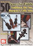 img - for By Mark Geslison Mel Bay 50 Tunes for Fiddle, Vol. 1: Traditional, Old Time, Bluegrass & Celtic Solos book / textbook / text book