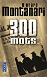 300 mots par Montanari