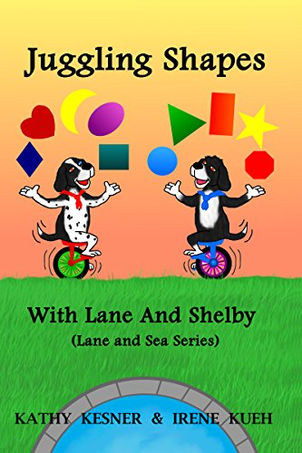 Kathy Kesner - Juggling Shapes With Lane And Shelby (English Edition)