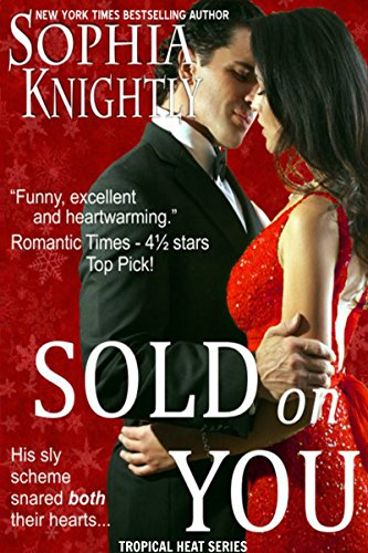 Book: Sold on You (Tropical Heat Series, Book Two) by Sophia Knightly