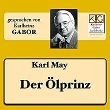 Der Ölprinz Hörbuch von Karl May Gesprochen von: Karlheinz Gabor
