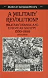 A Military Revolution: Military Change and European Society, 1550-1800 (Studies in European History) (033351906X) by Black