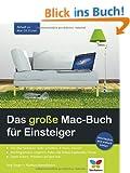 Das gro�e Mac-Buch f�r Einsteiger: Aktuell zu Mac OS X Lion