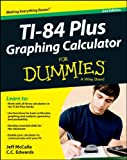 Ti-84 Plus Graphing Calculator For Dummies (For Dummies (Math & Science))