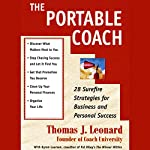 The Portable Coach: Twenty-Eight Sure-Fire Strategies for Business and Personal Success | Thomas J. Leonard