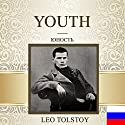 Youth [Russian Edition] Audiobook by Leo Tolstoy Narrated by Oleg Fedorov