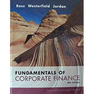 fundamentals of corporate finance by ross 8th ed Solutions manual to accompany corporate finance by stephen a ross 8th edition accompany corporate finance fundamentals of corporate finance 8e by ross.