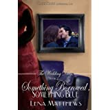 Something Borrowed, Something Blue (The Wedding Dress) ~ Lena Matthews