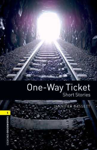One-way Ticket Short Stories: 400 Headwords (Oxford Bookworms Library)
