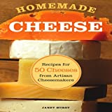 Janet Hurst Homemade Cheese: Recipes for 50 Cheeses from Artisan Cheesemakers