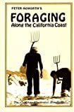 Foraging Along the California Coast: The Complete Illustrated Handbook