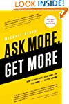 Ask More, Get More: How to Earn More,...
