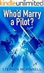 Who'd Marry a Pilot? (English Edition)