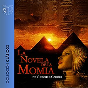 La Novela de la Momia [The Novel of the Mummy] Audiobook