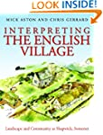 Interpreting the English Village: Lan...