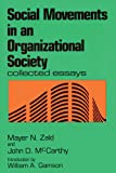 Social Movements in an Organizational Society: Collected Essays