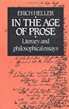 In the Age of Prose: Literary and Philosophical Essays (0521274958) by Heller, Erich