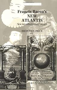 francis bacons the new atlantis new interdisciplinary essays