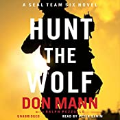 Hunt the Wolf: A SEAL Team Six Novel, Book 1 | Don Mann, Ralph Pezzullo