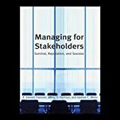 Managing Stakeholders: Survival, Reputation, and Success | [Edward R Freeman]