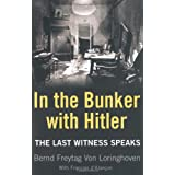 In the Bunker with Hitler: The Last Witness Speaksby Bernd Freytag von...