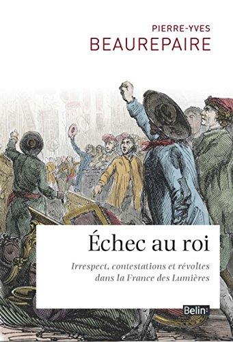 echec-au-roi-irrespect-contestations-et-revoltes-dans-la-france-des-lumieres