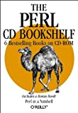 img - for The Perl CD Bookshelf: Perl in a Nutshell/Programming Perl, 2nd Edition/Perl Cookbook/Advanced Perl Programming/Learning Perl, 2nd Edition/Learning Perl on WIN32 Systems book / textbook / text book