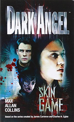 Dark Angel: Skin Game by Max Allan Collins (1-May-2003) Mass Market Paperback