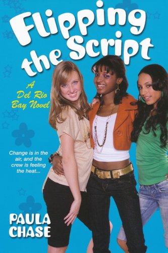 Flipping the Script (Del Rio Bay Novels)