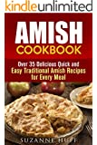 Amish Cookbook: Over 35 Delicious Quick and Easy Traditional Amish Recipes for Every Meal (Breads and Soup Recipes)