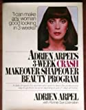 img - for Adrien Arpels 3-Week Crash Makeover/Shapeover Beauty Program book / textbook / text book