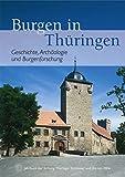 Burgen in Thüringen (Jahrbuch Der Stiftung Thuringer Schlosser Und Garten)