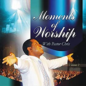 Pastor chris moment of worship mp3 download