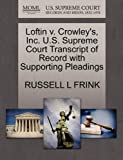 Loftin v. Crowleys, Inc. U.S. Supreme Court Transcript of Record with Supporting Pleadings