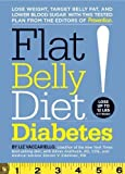 Liz Vaccariello Flat Belly Diet! Diabetes: Lose Weight, Target Belly Fat, and Lower Blood Sugar with This Tested Plan from the Editors of Prevention 1st (first) Edition by Vaccariello, Liz, Arathuzik, Gillian, Edelman, Steven V. (2012)