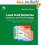 Lead-Acid Batteries: Science and Tech...