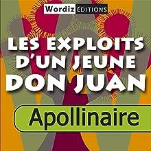 Les exploits d'un jeune Don Juan | Livre audio Auteur(s) : Guillaume Apollinaire Narrateur(s) : Pierre-Jean Cherrer