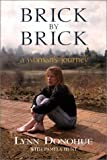 img - for Brick by Brick: A Woman's Journey by Lynn Donohue (2000-08-21) book / textbook / text book