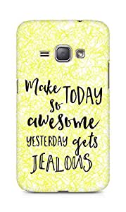 AMEZ make today so awesome yesterday gets jealous Back Cover For Samsung Galaxy J1 (2016 EDITION)