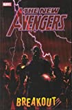 Brian Michael Bendis New Avengers Volume 1: Breakout TPB: Breakout v. 1 (Graphic Novel Pb)
