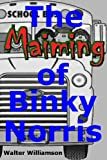 img - for The Maiming of Binky Norris book / textbook / text book