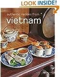 Authentic Recipes from Vietnam: [Vietnamese Cookbook, Over 80 Recipes] (Authentic Recipes Series)